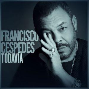 Francisco Cespedes Todavia
